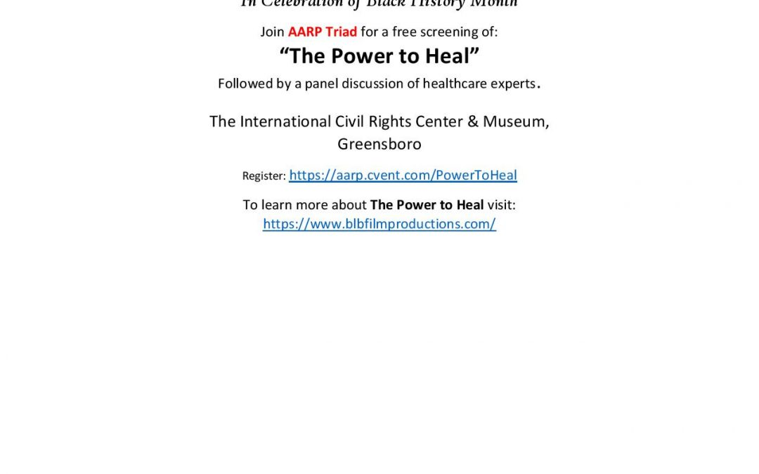 """In Celebration of Black History Month join AARP for a free screening of """"The Power to Heal"""" on Saturday February 16, 2019 from 3:00 – 4:30pm"""