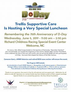 Trellis Supportive Care Is Hosting a D-Day 75th Anniversary Luncheon @ Richard Childress Racing Special Event Center